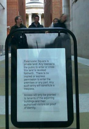 Notice board outside Paternoster Square in the City of London.  Access to the square was limited after Occupy London attempted to occupy it on 15 October 2011. The square is a public space but has no public right of way, so it can be closed by its owners at any time.  Photograph: ©Sara Fregonese 2011